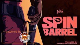 Vitch - Spin Barrel - July 2017