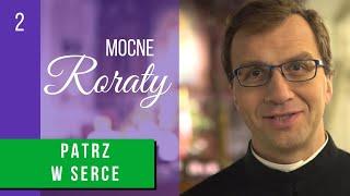 Patrz w serce   o. Remi Recław SJ - Mocne Roraty [02] [napisy PL]