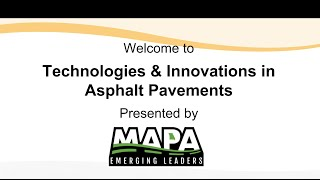 Technologies and Innovations in Asphalt Pavements - MAPA Emerging Leaders Webinar