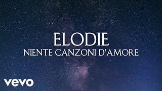 Elodie Niente Canzoni D Amore Testo Lyrics Youtube