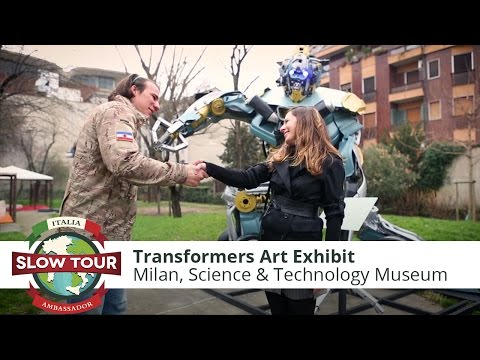 Milan: Transformers Art Exhibit | Italia Slow Tour