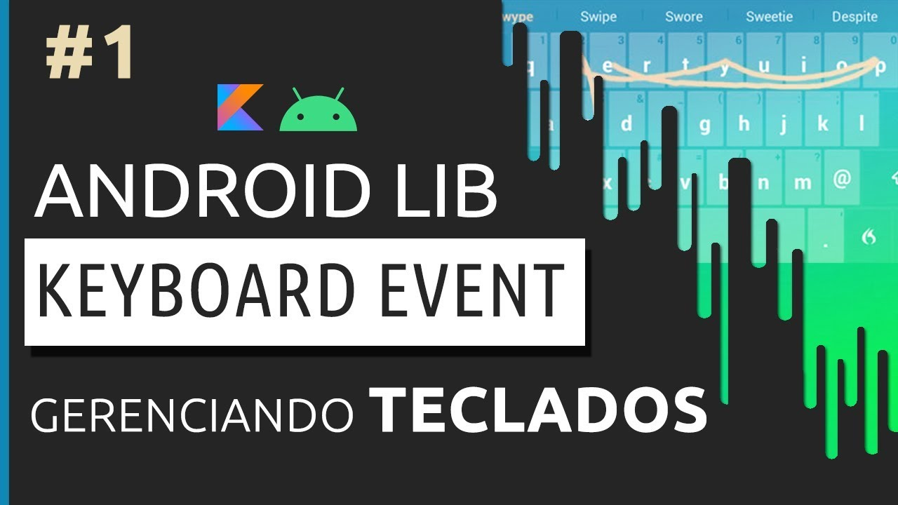 ANDROID LIB #1 -KEYBOARD EVENT SHOW/HIDE (PT-BR)