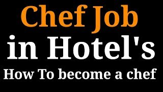 HOW TO BECOME A CHEF IN HOTEL | JOBS, HIGH SALARY, EDUCATION, ABROAD JOBS FULL DETAILS.