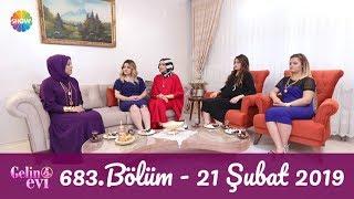 Gelin Evi 683. Bölüm | 21 Şubat 2019