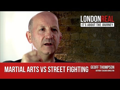 Martial Arts vs Street Fights - Geoff Thompson on London Real