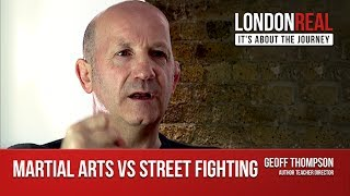 Martial Arts vs Street Fights - Geoff Thompson on London Real
