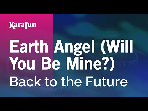 Karaoke Earth Angel (Will You Be Mine?) - Back to the Future *