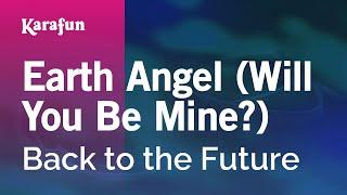 Karaoke Earth Angel (Will You Be Mine?) - Back to the Future *