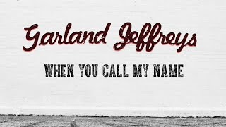 Garland Jeffreys - When You Call My Name (Official Lyric Video)