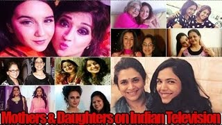 Top 10 REAL LIFE Mothers and Daughters who are Indian Television Actresses : Acting Jodi's on TV