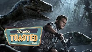 JURASSIC WORLD - Double Toasted Review