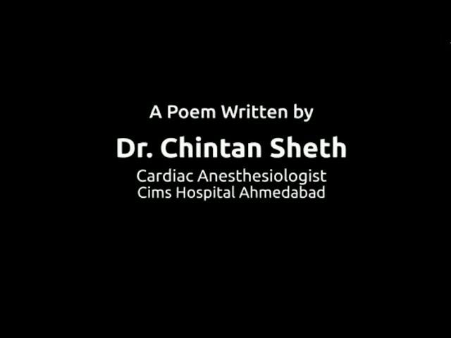 A Poem Written By Dr. Chintan Sheth, Cardiac Anesthesiologist, Cims Hospital Ahmedabad