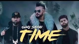 TIME - GURJ SIDHU _ BYG BYRD _ SUNNY MALTON _ NEW PUNJABI SONG 2019