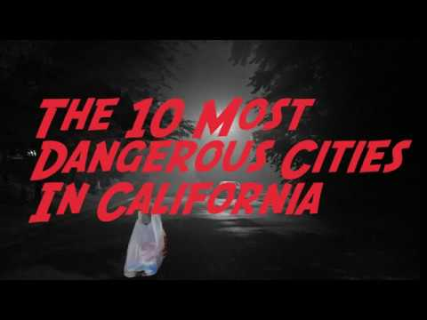 These Are The 10 MOST DANGEROUS CITIES In CALIFORNIA