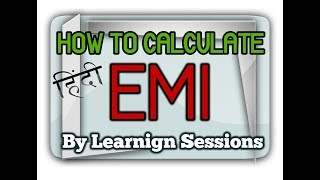 How to calculate EMI using simple calculator Equated Monthly Installment - EMI calculation formula