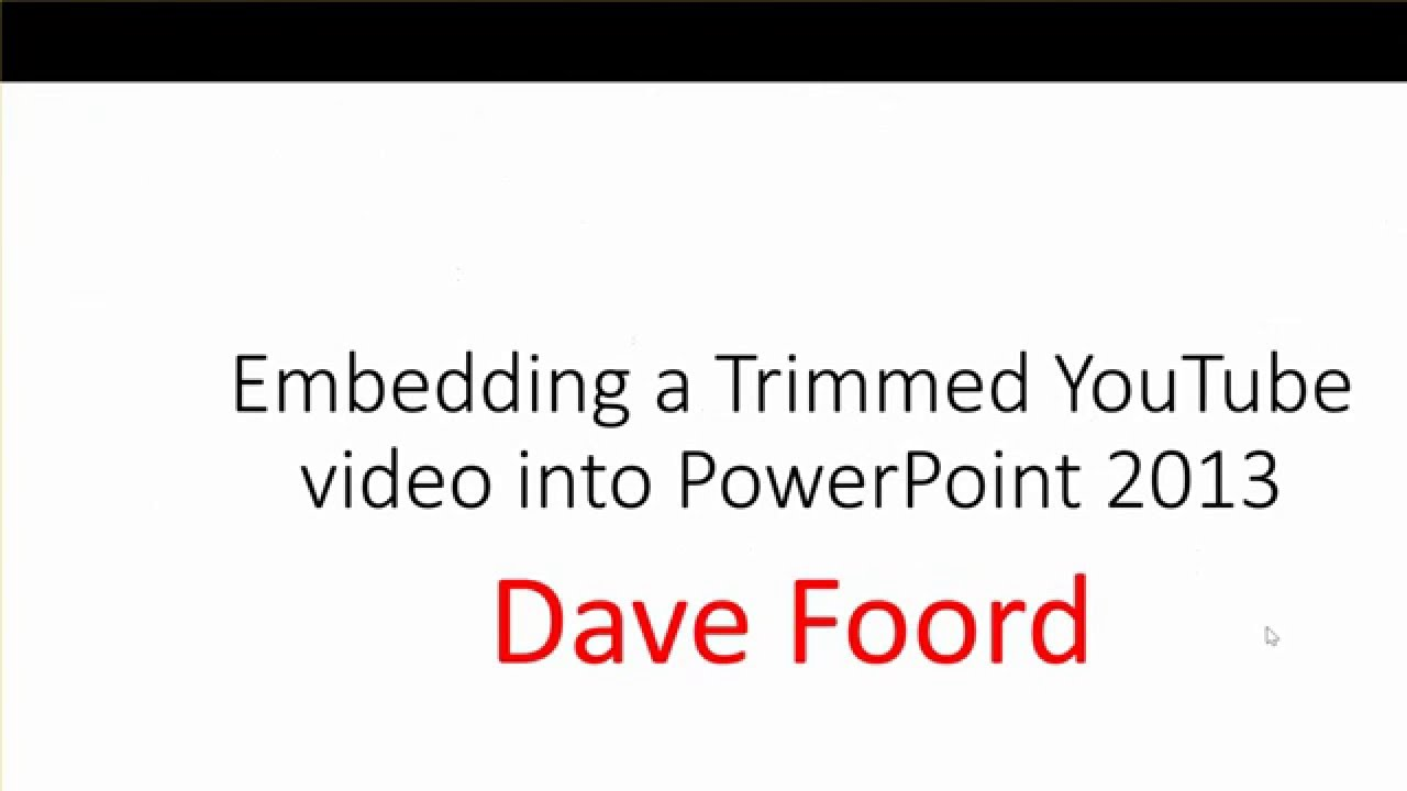 Embed and Trim a YouTube Video into PowerPoint 2013 or 2016