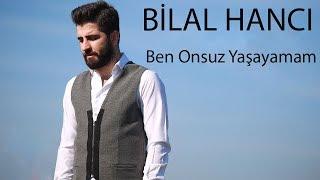 Bilal Hancı - Ben Onsuz Yaşayamam