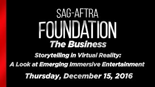 The Business: Storytelling in Virtual Reality: A Look at Emerging Immersive Entertainment