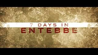 7 DAYS IN ENTEBBE - Official Trailer [HD] - Rosamund Pike | Daniel  Brühl