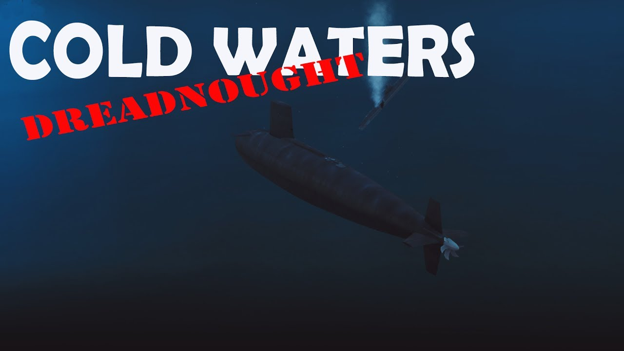 Cold Waters- DREADNOUGHT- 1968 WAR- extra subs mod