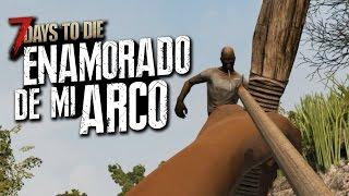 7 DAYS TO DIE: ENAMORADO DE MI ARCO - #2