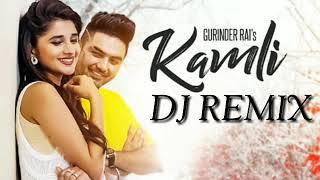 Kamli:Gurinder Rai|Punjabi Song|Dj Remix||No Voice Tag||