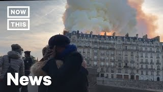 How the World Is Reacting to the Notre Dame Fire | NowThis