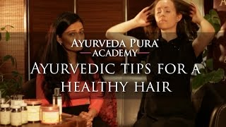 Ayurvedic tips for a healthy hair
