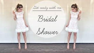 GRWM: My Bridal Shower