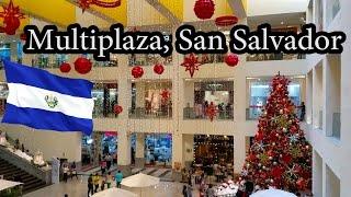 Multiplaza Shopping Mall, San Salvador, El Salvador, Nov 2016
