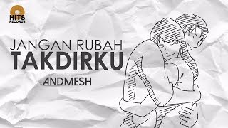 Download Andmesh - Jangan Rubah Takdirku (Official Lyric Video)
