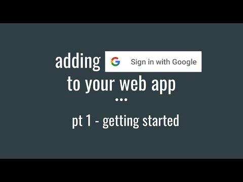 Adding Google Sign In To Your Webapp   Getting Started