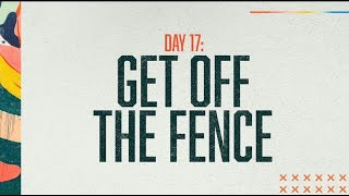 Prayer and Fasting Day 17: Get Off The Fence | Katrina Guerrero
