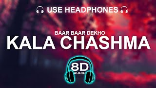 Kala Chashma 8D SONG | BASS BOOSTED | HINDI SONG