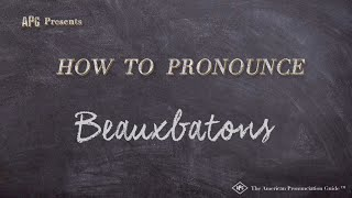 How To Pronounce Beauxbatons Beauxbatons Pronunciation Click the link below for my normal one: how to pronounce beauxbatons beauxbatons pronunciation