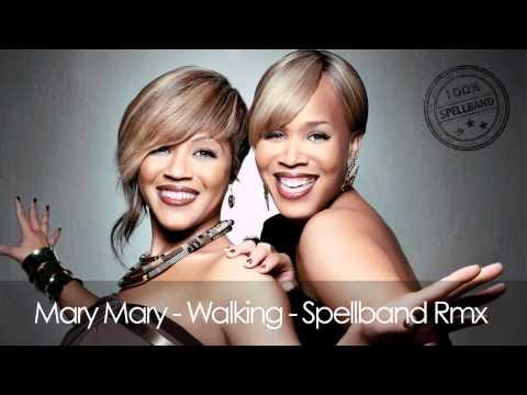 Mary Mary - Walking - Spellband Rmx