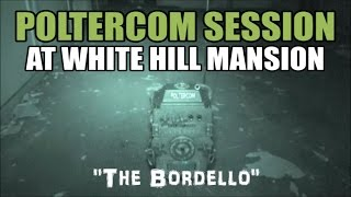 POLTERCOM SESSION AT WHITE HILL MANSION - EAST COAST SPIRIT CHASERS