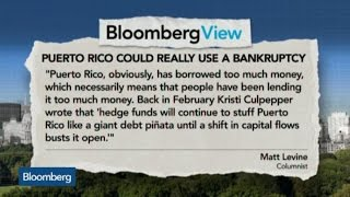 Puerto Rico Could Really Use a Bankruptcy: Matt Levine