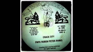 PAPA RUBEN & PETER RANKS- CRACK CITY