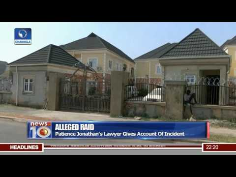 Lawyer Speaks On Alleged Raid On Patience Jonathan's Relative's House