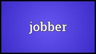 Jobber Meaning