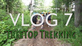 VLOG 7: TreeTop Trekking