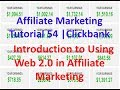 Affiliate Marketing Tutorial 54 | Clickbank | Introduction to Using Web 2.0 in Affiliate Marketing