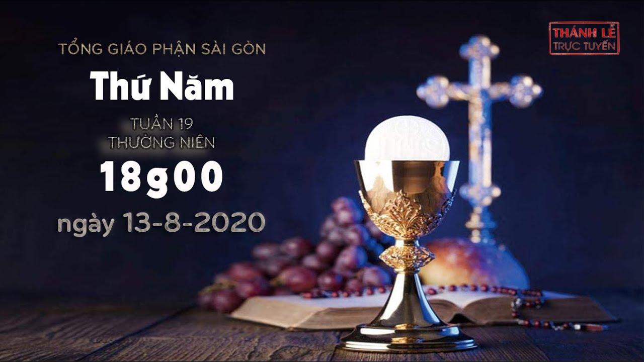 Thánh Lễ trực tuyến: thứ Năm tuần 19 mùa Thường niên lúc 18g ngày 13-8-2020
