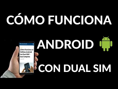 Cómo Funciona un Móvil Android Dual Sim