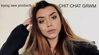 CHIT CHAT GRWM // TRYING NEW MAKEUP PRODUCTS 💄