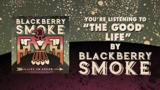 BLACKBERRY SMOKE - The Good Life (Official Audio)