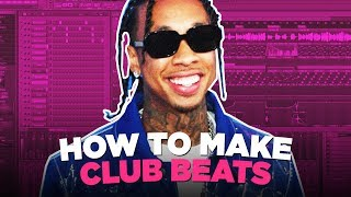 HOW TO MAKE CLUB BEATS FROM SCRATCH (BILLBOARD HIT BEAT TUTORIAL)