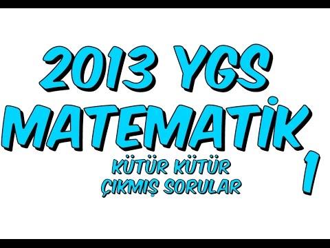 2013 YGS MATEMATİK ÇIKMIŞ SORULAR | Kütür Kütür 1