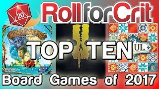 Top 10 Board Games of 2017   Roll For Crit